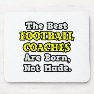 Los mejores entrenadores de fútbol nacen, no hecho tapetes de ratón