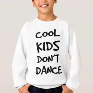 Los niños frescos no bailan sudadera