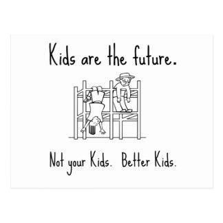 Los niños son el futuro. No sus niños. Mejores Postal