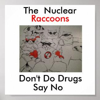 los nuclearraccoonss, no hacen las drogas, decir n póster