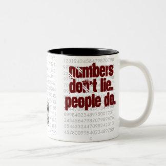 Los números no mienten. ¡La gente hace! Tazas
