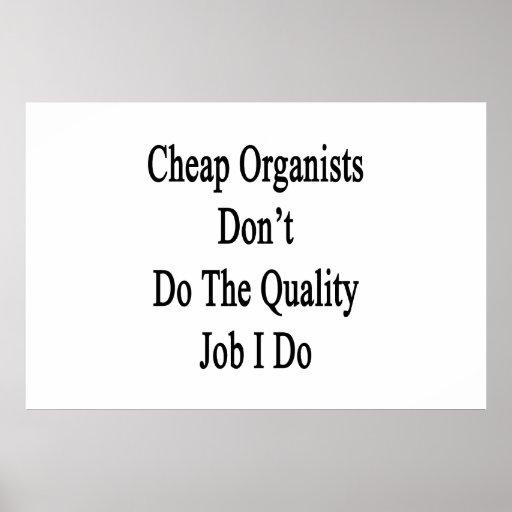 Los organistas baratos no hacen el trabajo de la c impresiones