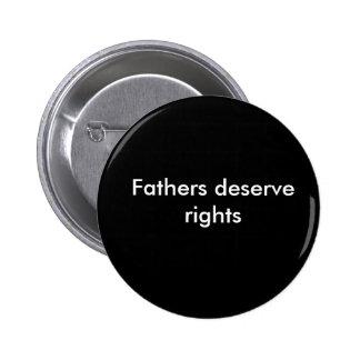 Los padres merecen las derechas chapa redonda de 5 cm