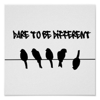 Los pájaros en un alambre - atrévase a ser diferen póster