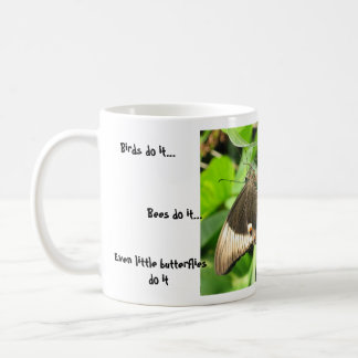 Los pájaros lo hacen…, las abejas lo hacen… taza
