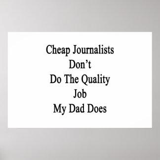 Los periodistas baratos no hacen el trabajo de la  posters
