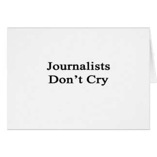 Los periodistas no lloran tarjeta de felicitación