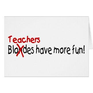 Los profesores se divierten más tarjeta de felicitación
