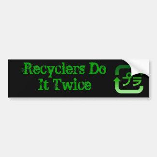 Los recicladores lo hacen dos veces pegatina para pegatina de parachoque