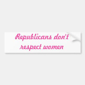 Los republicanos no respetan a mujeres pegatina para coche