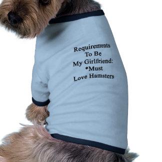 Los requisitos de ser mi novia deben amar el camisetas de perrito