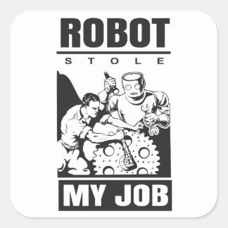 los robots robaron mi trabajo pegatina cuadrada