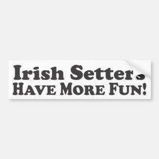 ¡Los setteres irlandeses se divierten más! - Pegat Pegatina De Parachoque