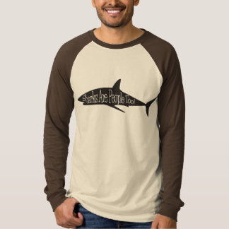 ¡Los tiburones son gente también! Camiseta