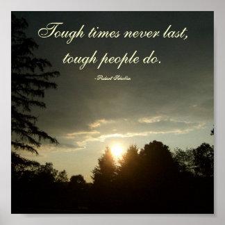 Los tiempos duros nunca duran, gente dura hacen… póster