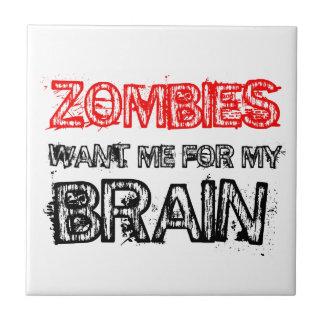 los zombis me quieren para mi cerebro azulejo de cerámica