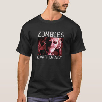 Los zombis no pueden bailar la camiseta son un