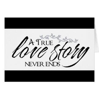 Love Story verdadero nunca termina la tarjeta de