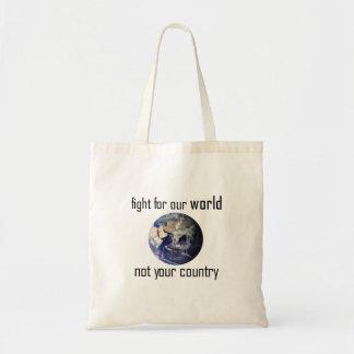 Luche para nuestro mundo, no su bolso del país