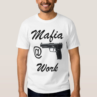 Mafia at Work Camiseta