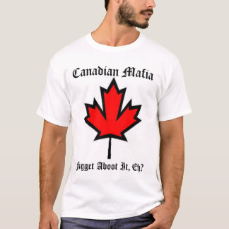 Mafia canadiense II Camiseta