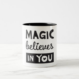 Magic Believes in You - Inspirational Coffee Mug Taza De Café De Dos Colores