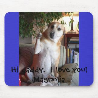 Magnolia, hola papá.  ¡Te amo!  Magnolia Alfombrilla De Ratón