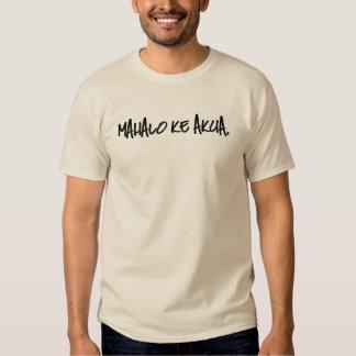 Mahalo KE Akua - gracias camiseta de dios