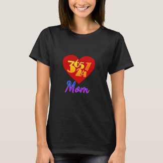 Mamá 365247 días/año de días por semana de las camiseta