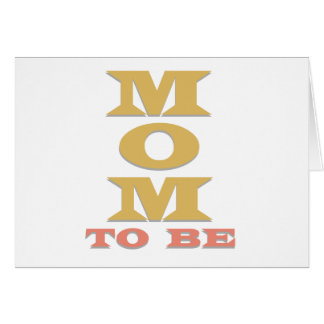 Mamá a ser tarjeta de felicitación