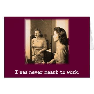 Mamá borracha me nunca significaron para trabajar  tarjeta de felicitación