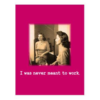 Mamá borracha me nunca significaron para trabajar  postal