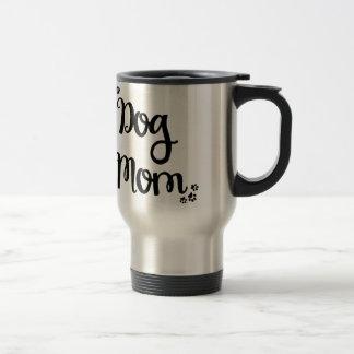 Mamá del perro taza de viaje