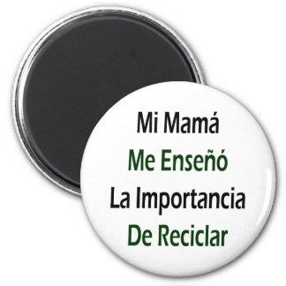 Mamá Me Enseno La Importancia De Reciclar del MI Imán Redondo 5 Cm