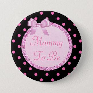 Mamá rosada y negra a ser Pin de la fiesta de Chapa Redonda De 7 Cm