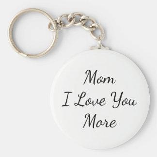 Mamá te amo más llavero redondo tipo chapa