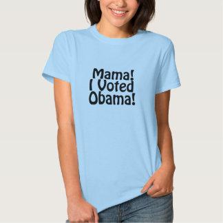 ¡Mamá! ¡Voté a Obama! Camisetas