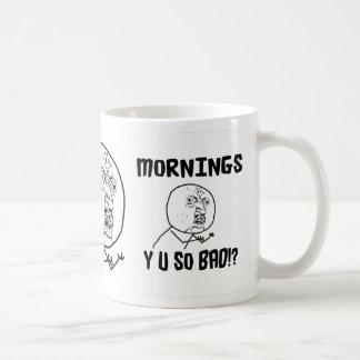 Mañanas… ¿Y U TAN mala!? Taza De Café