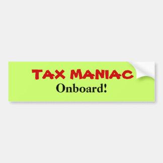 ¡Maniaco del impuesto a bordo! - Pegatina para el  Pegatina Para Coche