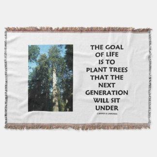 Manta Tejida La meta de la vida es plantar árboles que la