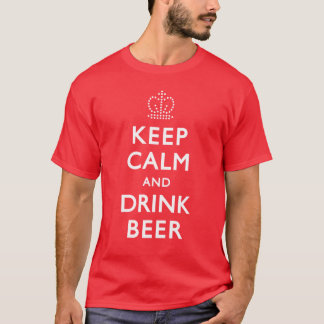 Mantenga cerveza tranquila y de la bebida camiseta
