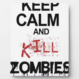 Mantenga los zombis tranquilos y de la matanza placa expositora