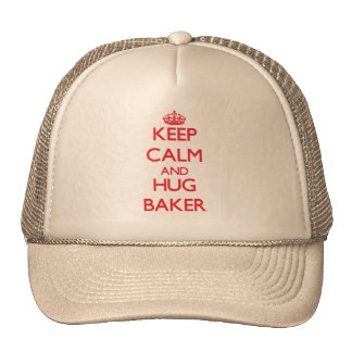 Mantenga panadero tranquilo y del abrazo gorra