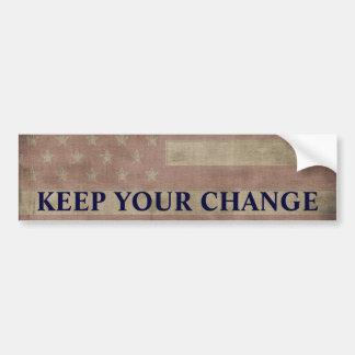 Mantenga su cambio político pegatina para coche