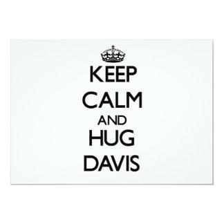 Mantenga tranquilo y abrazo Davis Comunicado