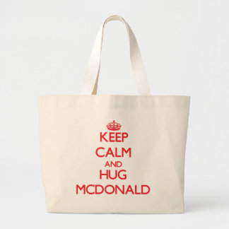 Mantenga tranquilo y abrazo Mcdonald Bolsas Lienzo