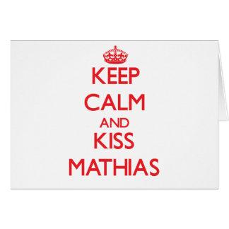 Mantenga tranquilo y beso Matías Felicitaciones