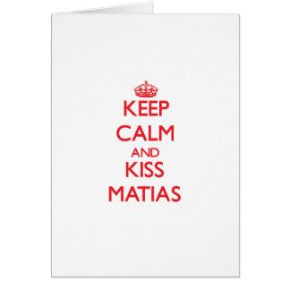 Mantenga tranquilo y beso Matias Tarjeta