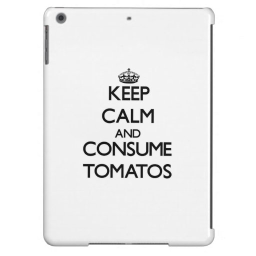Mantenga tranquilo y consuma los tomates