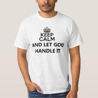 Mantenga tranquilo y deje a dios dirigirlo camiseta